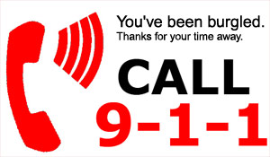 You've Been Burgled. Thanks for Your Time Away. Call 911 in Emergency