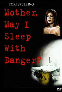 Mother, May I Sleep With Danger? movie