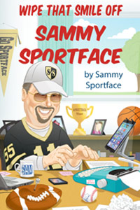 Wipe That Smile Off Sammy Sportface by Sammy Sportface