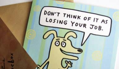 "Hallmark card: ""Don't Think of It as Losing Your Job"""
