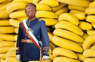 Donald Trump dictator in a Banana Republic