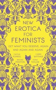 New Erotica for Feminists: Get What You Deserve, Again and Again and Again (UK Edition)