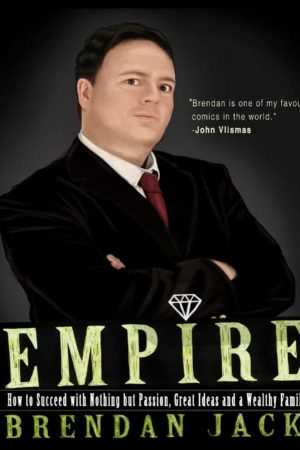 Empire: How to Succeed with Nothing but Passion, Great Ideas and a Wealthy Family (book front cover)