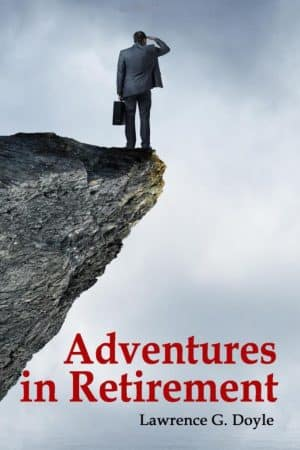 Adventures in Retirement by Lawrence Doyle (book front cover)
