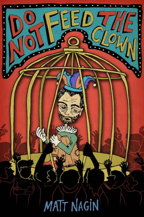 Do Not Feed the Clown by Matt Nagin (front book cover)