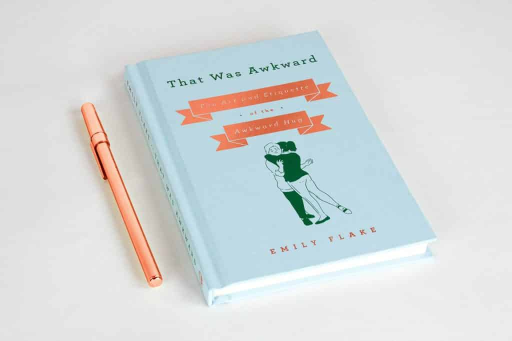 That Was Awkward: The Art and Etiquette of the Awkward Hug by Emily Flake