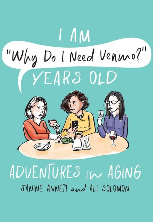 """I Am """"Why Do I Need Venmo?"""" Years Old: Adventures in Aging (front cover)"""