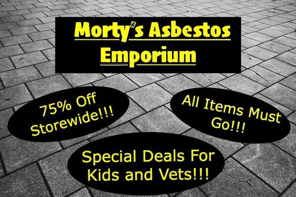Morty's Asbestos Emporium